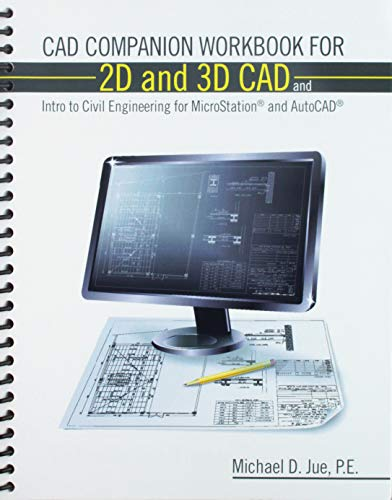 CAD Companion Workbook for CAD I and II and Intro to Civil Engineering for MicroStation and AutoCAD