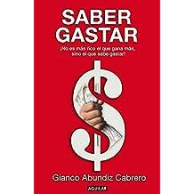 Saber gastar (Spanish Edition)