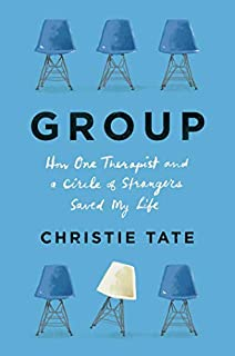 Book Cover: Group: How One Therapist and a Circle of Strangers Saved My Life