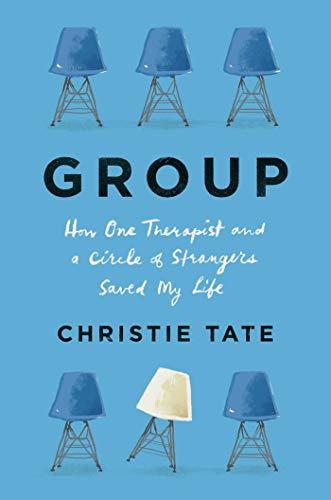 Book Cover: Group: HowOneTherapistandaCircleof StrangersSavedMyLife