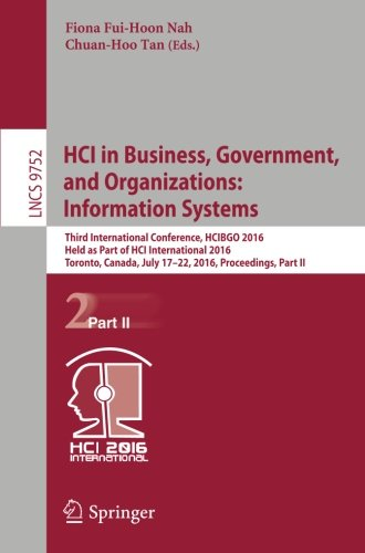HCI in Business, Government, and Organizations: Information Systems: Third International Conference, HCIBGO 2016, Held a