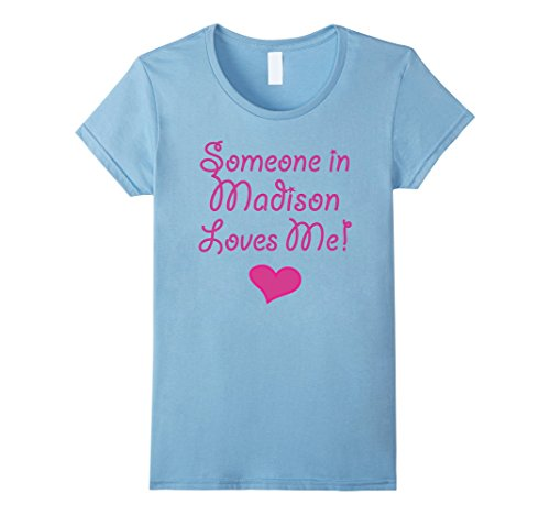 Womens Someone in Madison Loves Me! Tshirt | Cute Gift Wisconsin WI Medium Baby - Madison In Shops Wi