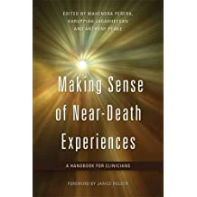 Making Sense of Near-Death Experiences: A Handbook for Clinicians
