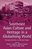 img - for Southeast Asian Culture and Heritage in a Globalising World : Diverging Identities in a Dynamic Region(Hardback) - 2009 Edition book / textbook / text book