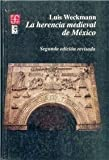 img - for LA HERENCIA MEDIEVAL DE MEXICO, (E) book / textbook / text book