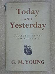 Today And Yesterday : Collected Essays And Addresses