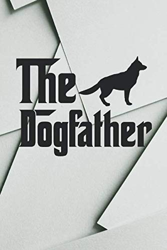The Dogfather: Funny German Shepherd Planner / Organizer / Lined Notebook (6