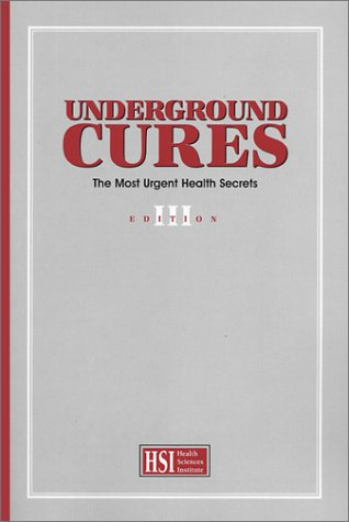 Underground Cures: The Most Urgent Health Secrets, Vol. 3
