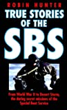 True Stories of the SBS, Virgin Publishing Staff and Robin Hunter, 0753502674