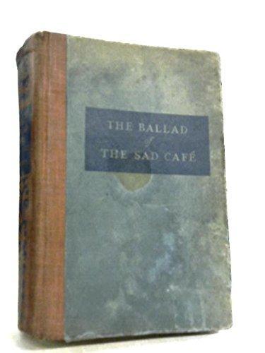 Ballad of the Sad Cafe Novels & Stories 1st Edition (Carson Mccullers The Ballad Of The Sad Cafe)