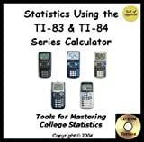 Statistics Using the TI-83 and TI-84 Series Calculator, , 0976035936