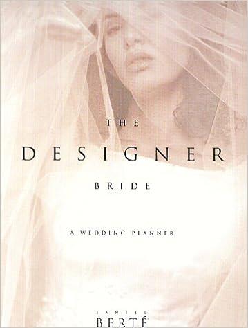 Pdf gratis download bøger online The Designer Bride: A Wedding Planner & CDROM PDF DJVU FB2
