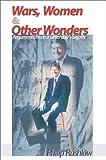 Wars, Women and Other Wonders, Philip Rushlow, 0595745172