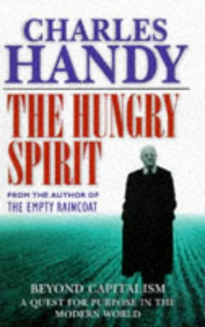 The Hungry Spirit, Beyond Capitalism - A Quest for Purpose in the Modern World - Beyond Modern World Imports