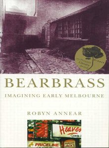 Bearbrass: Imagining early Melbourne