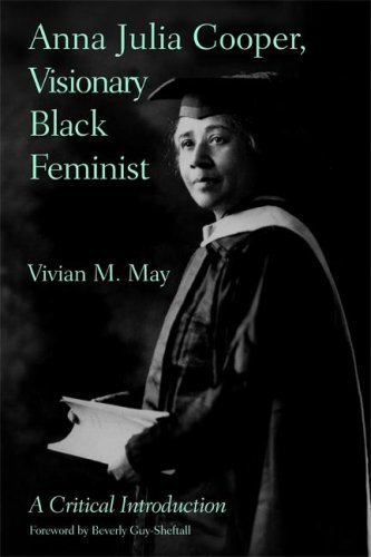 Anna Julia Cooper, Visionary Black Feminist: A Critical Introduction