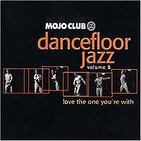 Mojo Club Vol. 8 (Love The One You're)