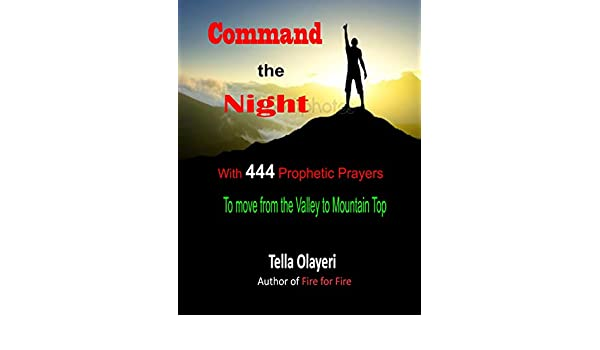 Command the Night With 444 Prophetic Prayers to move from