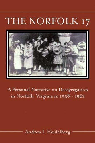 Download The Norfolk 17: A Personal Narrative on Desegregation in Norfolk, Virginia, in 1958 1962 ebook