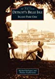 img - for Detroit's Belle Isle: Island Park Gem (MI) (Images of America) book / textbook / text book