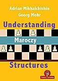 Understanding Maroczy Structures - Adrian Mikhalchishin Georg Mohr