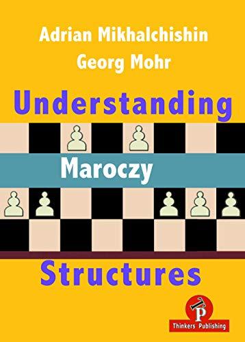 Understanding Maroczy Structures - Adrian Mikhalchishin, Georg Mohr