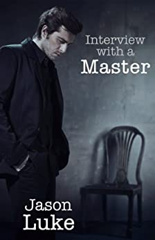 Interview with a Master by [Luke, Jason]