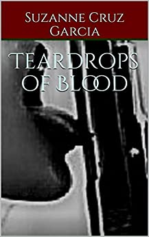 Teardrops of Blood (Testarosa Book 15) by [Cruz Garcia, Suzanne, Cruz Garcia, Suzanne]