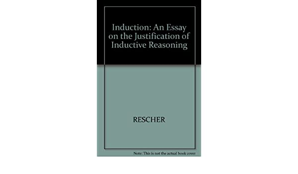 Amazoncom Induction An Essay On The Justification Of Inductive  Amazoncom Induction An Essay On The Justification Of Inductive Reasoning   Nicholas Rescher Books