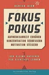 Fokus Pokus: Aufmerksamkeit erhöhen, Konzentration verbessern, Motivation steigern