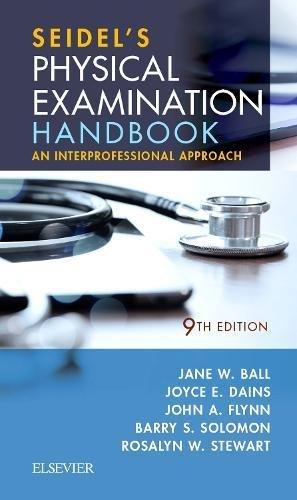 Seidel's Physical Examination Handbook: An Interprofessional Approach (Mosbys Physical Examination Handbook)