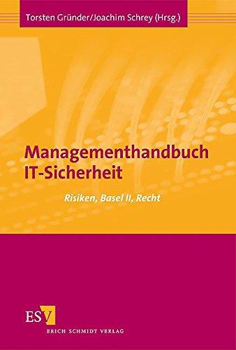 Managementhandbuch IT-Sicherheit: Risiken, Basel II, Recht