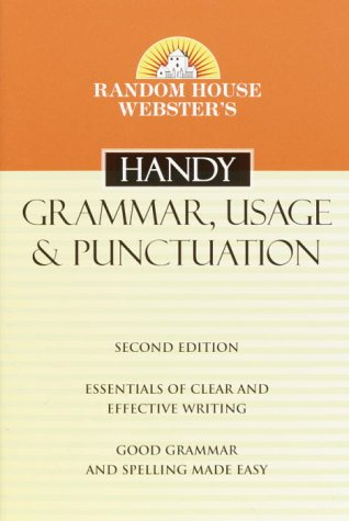Random House Webster's Handy Grammar, Usage, and Punctuation, Second Edition (Handy Reference Series)