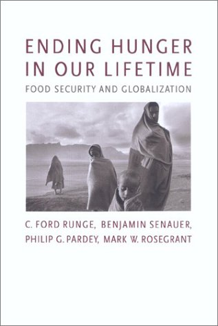 Ending Hunger in Our Lifetime: Food Security and Globalization (International Food Policy Research Institute) (Best Food For Hunger)
