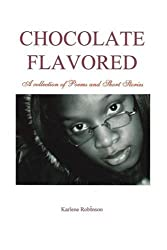 Chocolate Flavored: A collection of Poems and Short Stories
