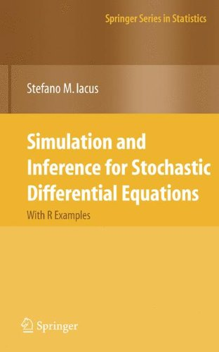 Simulation and Inference for Stochastic Differential Equations: With R Examples (Springer Series in Statistics)