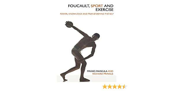 Putting Power Of Self Knowledge To Work >> Foucault Sport And Exercise Power Knowledge And Transforming The