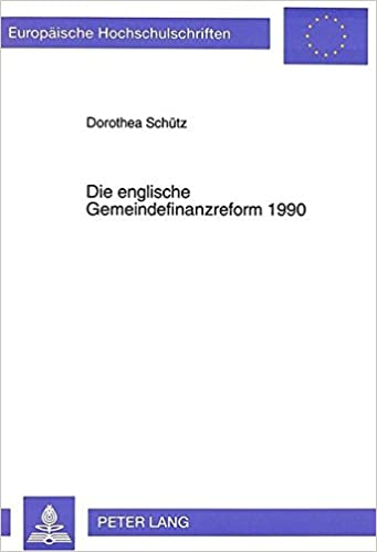 Book Die englische Gemeindefinanzreform 1990: Vorgeschichte, Inhalt und Scheitern (Europäische Hochschulschriften / European University Studies / Publications Universitaires Européennes) (German Edition)
