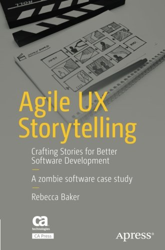 Agile UX Storytelling: Crafting Stories for Better Software Development