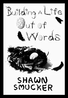 Building a Life Out of Words by [Smucker, Shawn]
