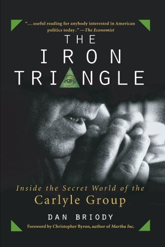 The Iron Triangle  Inside The Secret World Of The Carlyle Group By Dan Briody  2004 08 10