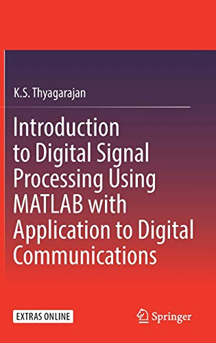 Introduction to Digital Signal Processing Using MATLAB with Application to Digital Communications (Digital Signal And Image Processing Using Matlab)