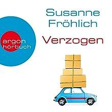 Verzogen Hörbuch von Susanne Fröhlich Gesprochen von: Susanne Fröhlich
