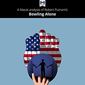A Macat Analysis of Robert Putnam's Bowling Alone Audiobook