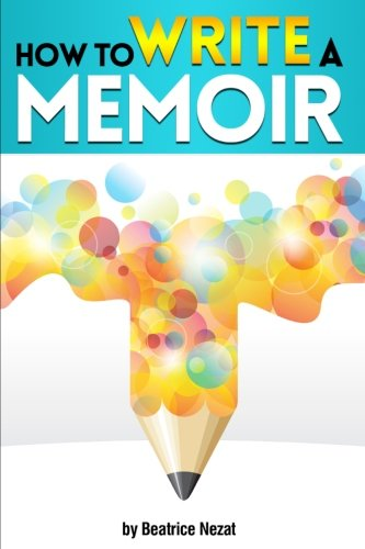 How-to-Write-a-Memoir-The-Essential-Guide-to-Writing-Your-Life-Story-as-a-Personal-Memoir