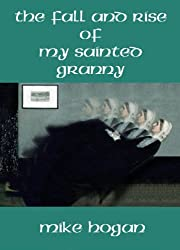 The Fall and Rise of my Sainted Granny (English Edition)