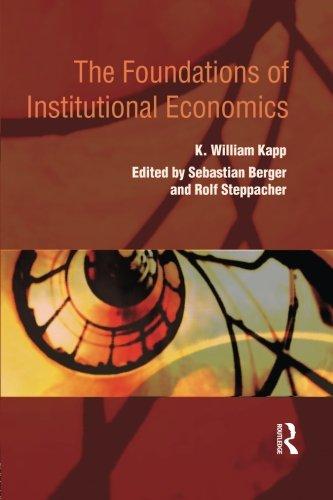 The Foundations of Institutional Economics (Routledge Advances in Heterodox Economics)