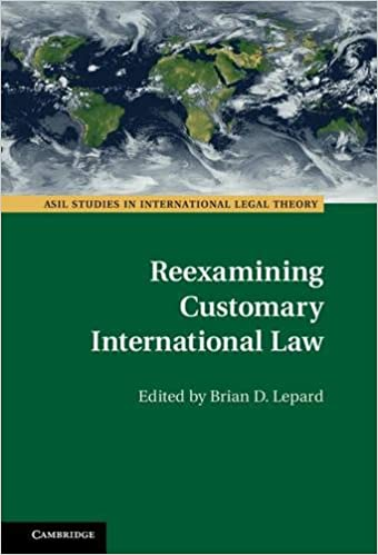 Reexamining Customary International Law (ASIL Studies in International Legal Theory) cover