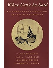 What Can't be Said: Paradox and Contradiction in East Asian Thought