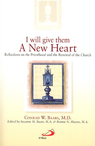 I Will Give Them a New Heart: Reflections on the Priesthood and the Renewal of the - Heart New
